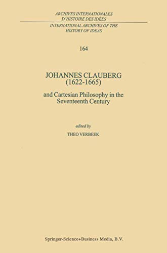 9780792358312: Johannes Clauberg (1622-1665) and Cartesian Philosophy in the Seventeenth Century