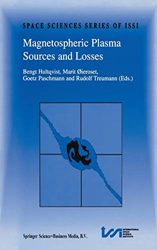 9780792358466: Magnetospheric Plasma Sources and Losses: Final Report of the ISSI Study Project on Source and Loss Processes (Space Sciences Series of ISSI)