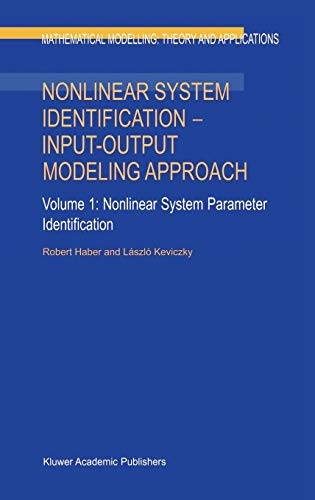 9780792358589: Nonlinear System Identification - Input-Output Modeling Approach: Volume 1: Nonlinear System Parameter Identification: Nonlinear System Parameter ... Modelling: Theory and Applications)