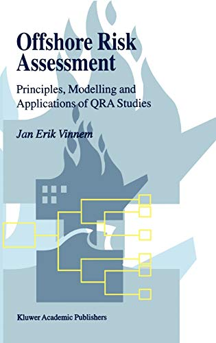 9780792358602: Offshore Risk Assessment: Principles, Modelling and Applications of QRA Studies