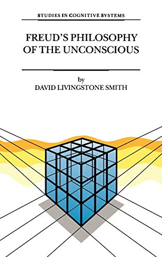 9780792358824: Freud's Philosophy of the Unconscious (Studies in Cognitive Systems)