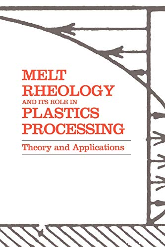9780792358862: Melt Rheology and Its Role in Plastics Processing: Theory and Applications