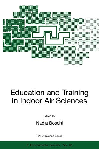 9780792359111: Education and Training in Indoor Air Sciences (Nato Science Partnership Subseries: 2)