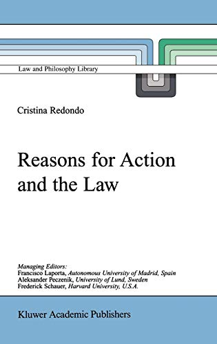 9780792359128: Reasons for Action and the Law (LAW AND PHILOSOPHY LIBRARY Volume 43)