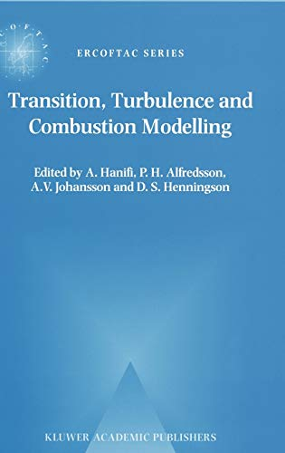 9780792359890: Transition, Turbulence and Combustion Modelling: Lecture Notes from the 2nd Ercoftac Summershool Held in Stockholm 10-16 June, 1998: Lecture Notes ... held in Stockholm, 10-16 June, 1998