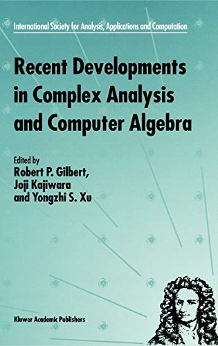 Recent Developments in Complex Analysis and Computer Algebra: This Conference Was Supported by the ...