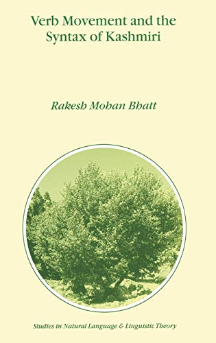 9780792360339: Verb Movement and the Syntax of Kashmiri (Studies in Natural Language and Linguistic Theory)