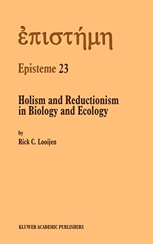 Holism and Reductionism in Biology and Ecology - The Mutual Dependence of Higher and Lower Level ...