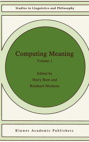 9780792361084: Computing Meaning - Volume 1 (STUDIES IN LINGUISTICS AND PHILOSOPHY Volume 73)