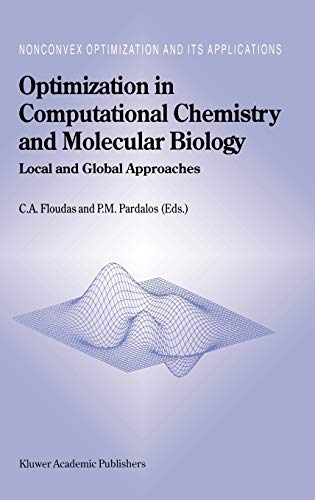 9780792361558: Optimization in Computational Chemistry and Molecular Biology: Local and Global Approaches (Nonconvex Optimization and Its Applications)
