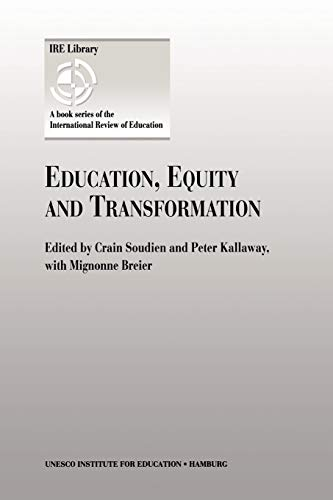 Education, Equity and Transformation: Soudien, Crain & Peter Kallaway & Mignonne Breier