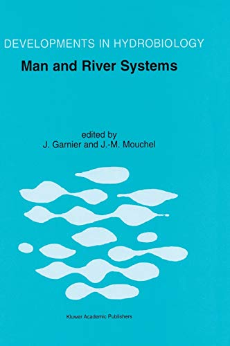 9780792361596: Man and River Systems - The Functioning of River Systems at the Basin Scale (DEVELOPMENTS IN HYDROBIOLOGY Volume 146)