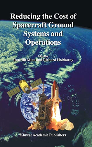 Reducing the Cost of Spacecraft Ground Systems and Operations Space Technology Proceedings