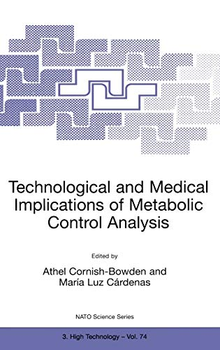 9780792361886: Technological and Medical Implications of Metabolic Control Analysis (Nato Science Partnership Subseries: 3)