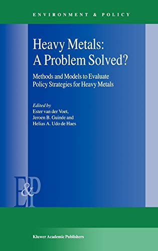 9780792361923: Heavy Metals: A Problem Solved? : Methods and Models to Evaluate Policy Strategies for Heavy Metals (Environment & Policy)