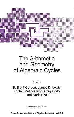 9780792361930: The Arithmetic and Geometry of Algebraic Cycles (Nato Science Series C:)