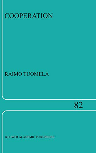 Cooperation - A Philosophical Study (Philosophical Studies Series): Tuomela, Raimo