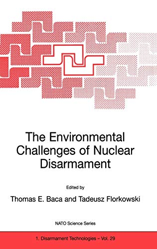 The Environmental Challenges of Nuclear Disarmament Nato Science Partnership Subseries 1 closed