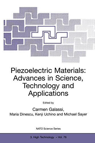 9780792362135: Piezoelectric Materials: Advances in Science, Technology and Applications: Proceedings of the NATO Advanced Research Workshop, Predeal, Romania, 24-27 May, 1999 (Nato Science Partnership Subseries: 3)