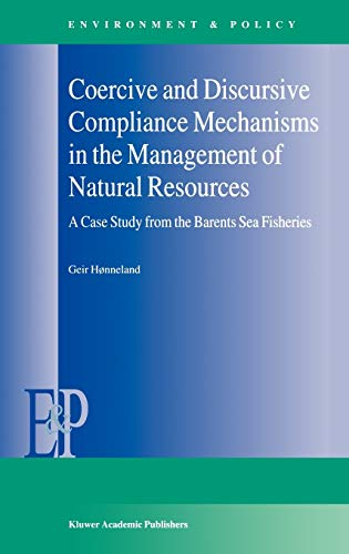 Coercive and Discursive Compliance Mechanisms in the Management of Natural Resources: A Case Stud...
