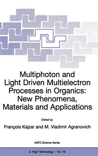 Multiphoton and Light Driven Multielectron Processes in Organics New Phenomena, Materials and ...