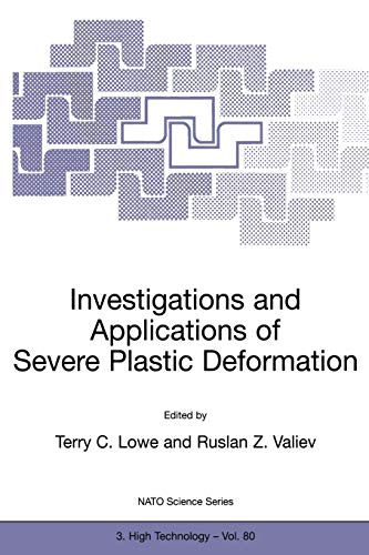 9780792362814: Investigations and Applications of Severe Plastic Deformation (Nato Science Partnership Subseries: 3)