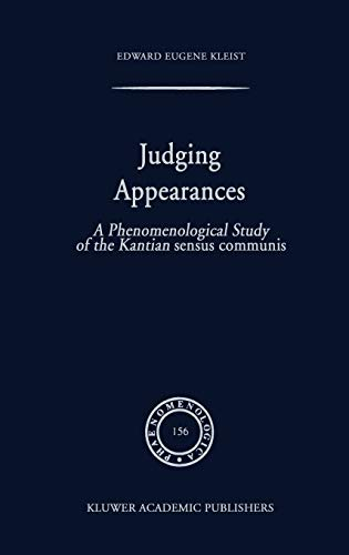 Judging Appearances: A Phenomenological Study of the Kantian Sensus Communis: E. E. Kleist
