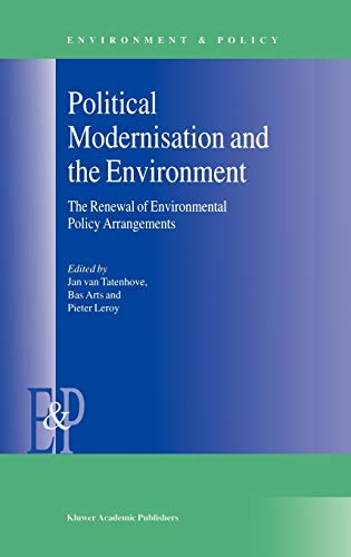 Political Modernisation and the Environment: The Renewal of Environmental Policy Arrangements