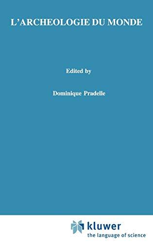 9780792363132: L'archeologie du monde - Constitution de l'espace, idealisme et intuitionnisme chez Husserl (PHAENOMENOLOGICA Volume 157)