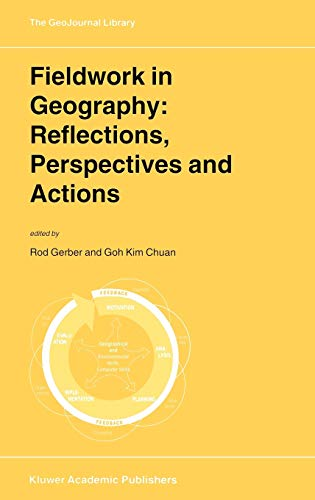 Fieldwork in Geography: Reflections, Perspectives and Actions (GeoJournal Library): Rod Gerber and ...