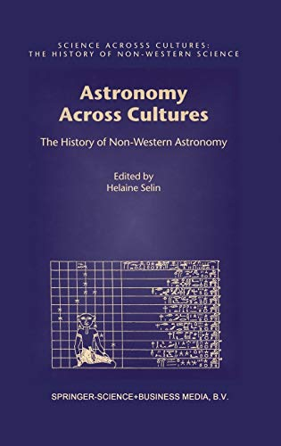 Astronomy Across Cultures: The History of Non-western Astronomy (Hardback)