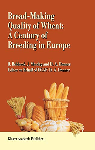 9780792363835: Bread-Making Quality of Wheat: A Century of Breeding in Europe : Breeding for Bread-Making Quality in Europe