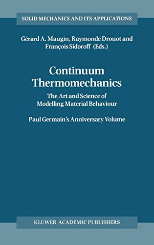9780792364078: Continuum Thermomechanics: The Art and Science of Modelling Material Behaviour (Solid Mechanics and Its Applications)