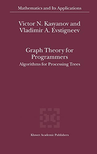 9780792364283: Graph Theory for Programmers - Algorithms for Processing Trees (MATHEMATICS AND ITS APPLICATIONS Volume 515)