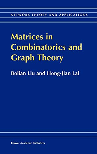 Matrices in Combinatorics and Graph Theory (Hardcover): Bolian Liu