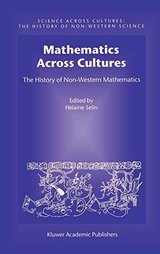 9780792364818: Mathematics Across Cultures: The History of Nonwestern Mathematics