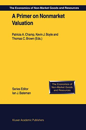 9780792364986: A Primer on Nonmarket Valuation (The Economics of Non-Market Goods and Resources)