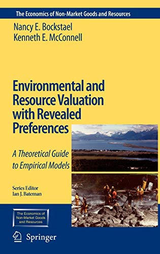 9780792365013: Environmental and Resource Valuation with Revealed Preferences: A Theoretical Guide to Empirical Models (The Economics of Non-Market Goods and Resources)