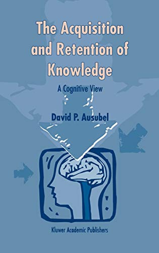 9780792365051: The Acquisition and Retention of Knowledge: A Cognitive View