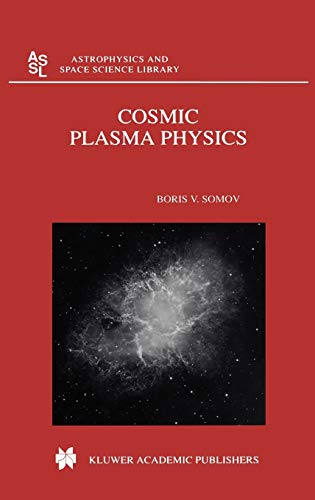 Cosmic Plasma Physics Astrophysics and Space Science Library: B. V. Somov