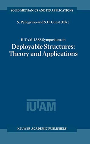 9780792365167: IUTAM-IASS Symposium on Deployable Structures: Theory and Applications: Proceedings of the IUTAM Symposium held in Cambridge, U.K., 6–9 September 1998 (Solid Mechanics and Its Applications)
