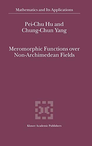 9780792365327: Meromorphic Functions over Non-Archimedean Fields (Mathematics and Its Applications)