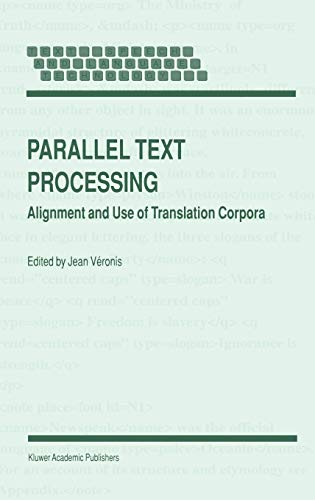 9780792365464: Parallel Text Processing: Alignment and Use of Translation Corpora (Text, Speech and Language Technology)