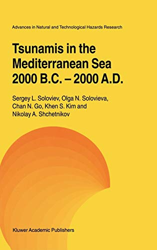 9780792365488: Tsunamis in the Mediterranean Sea 2000 B.C.-2000 A.D. (Advances in Natural and Technological Hazards Research)