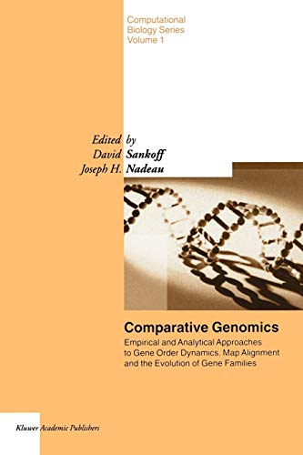Comparative Genomics: Empirical and Analytical Approaches to Gene Order Dynamics, Map Alignment a...