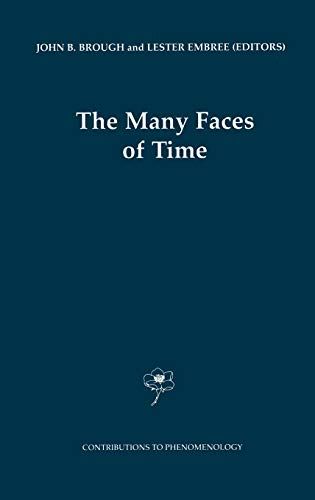9780792366225: The Many Faces of Time (Contributions to Phenomenology)