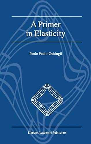 9780792366423: A Primer in Elasticity