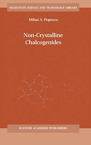 9780792366485: Non-Crystalline Chalcogenicides (Solid-State Science and Technology Library)