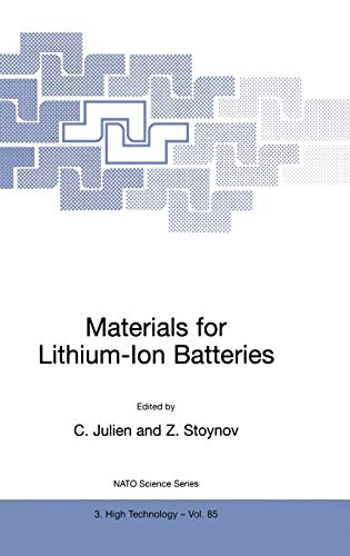 Materials for Lithium-ion Batteries: Proceedings of the NATO Advanced Study Institute on Materials ...
