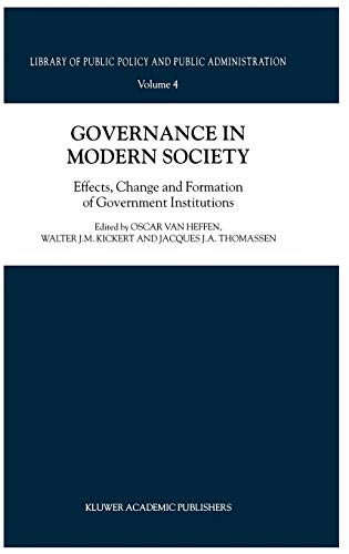 9780792366539: Governance in Modern Society: Effects, Change and Formation of Government Institutions (Library of Public Policy and Public Administration)